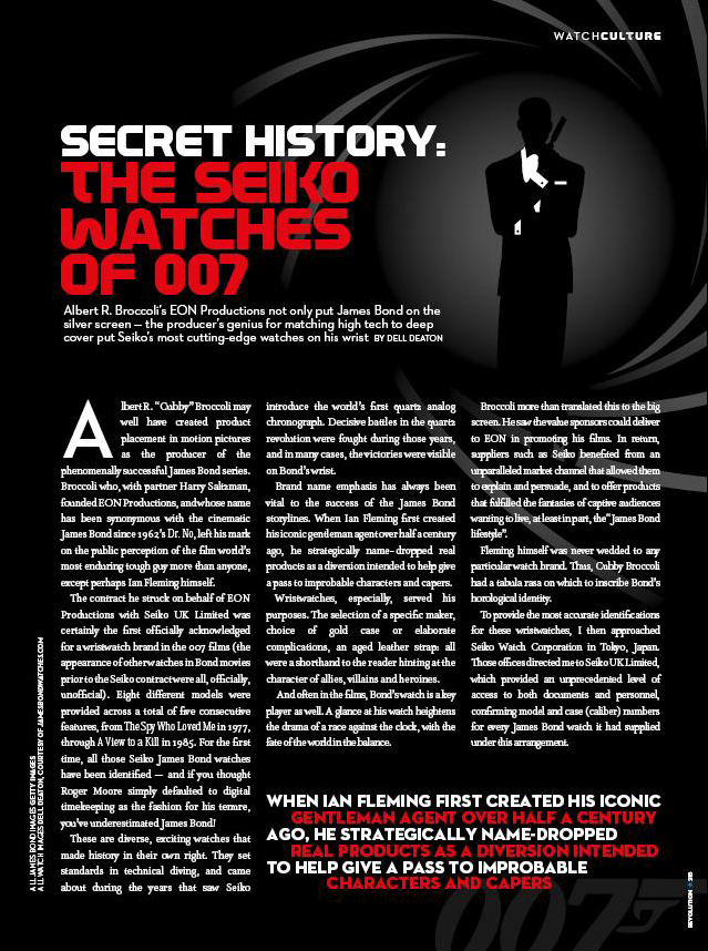 Dell Deaton was first to identify every James Bond watch model supplied by Seiko UK for all 5 related Eon Productions movies, covered as exclusive feature article in Revolution Magazine
