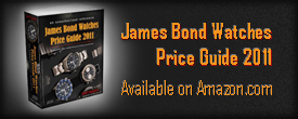 James Bond Watches Price Guide 2011, by Dell Deaton, now available for Amazon Kindle